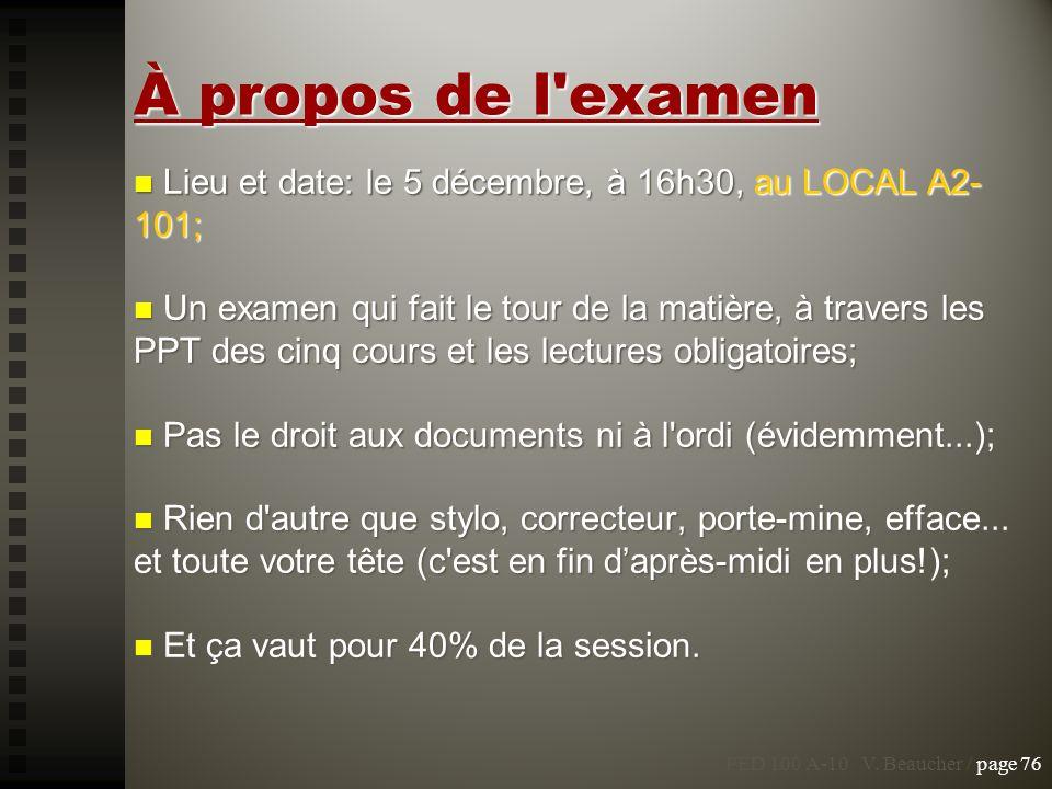 À propos de l examen Lieu et date: le 5 décembre, à 16h30, au LOCAL A2-101;