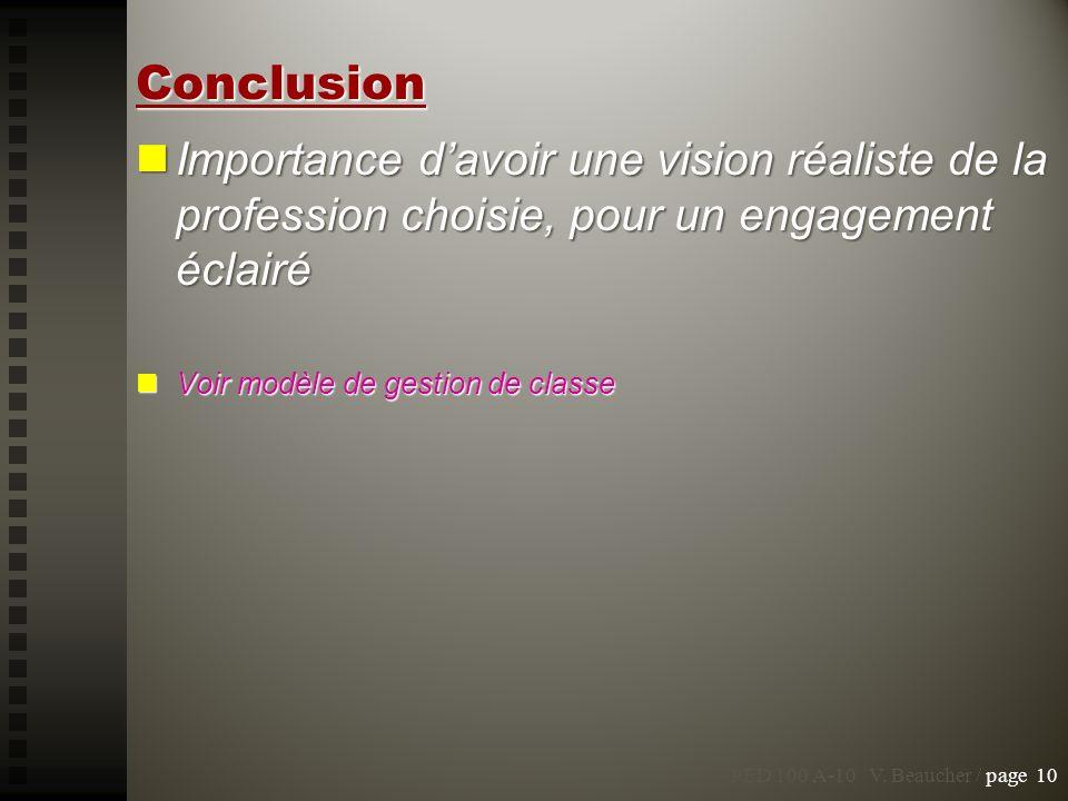 Conclusion Importance d'avoir une vision réaliste de la profession choisie, pour un engagement éclairé.