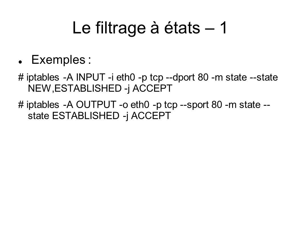 Le filtrage à états – 1 Exemples :