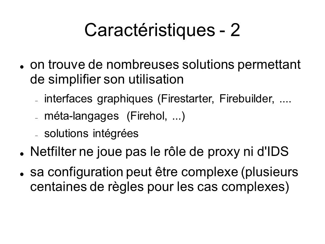 Caractéristiques - 2 on trouve de nombreuses solutions permettant de simplifier son utilisation.