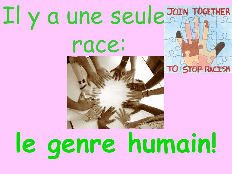 Il y a une seule race: le genre humain!