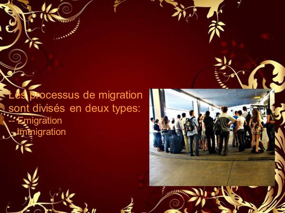 Les processus de migration sont divisés en deux types: