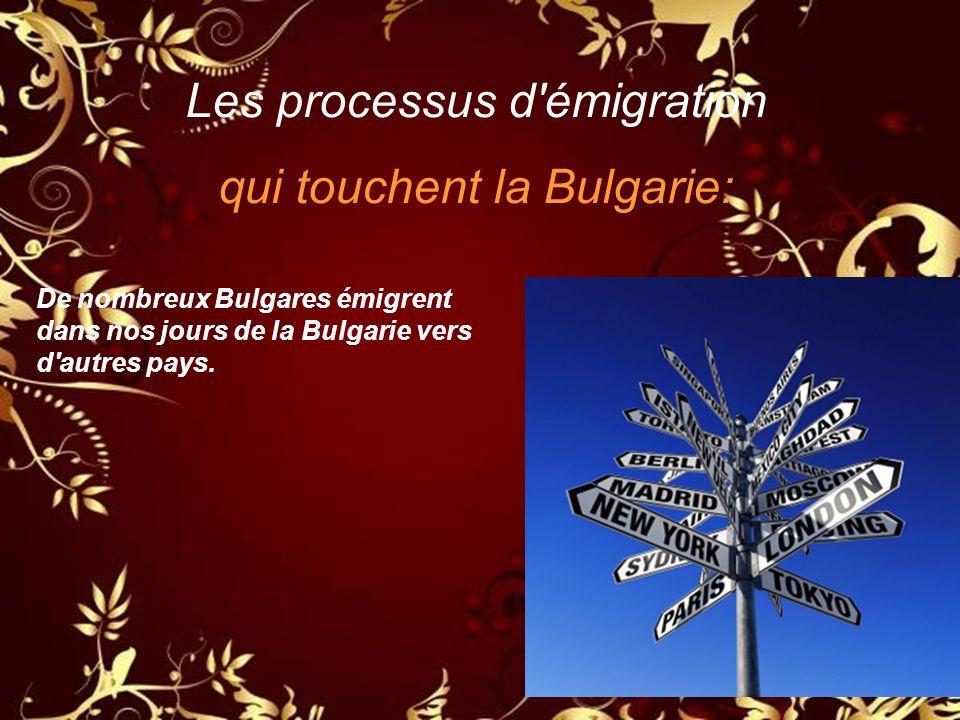 Les processus d émigration qui touchent la Bulgarie: