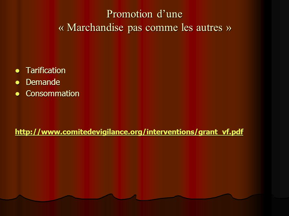 Promotion d'une « Marchandise pas comme les autres »