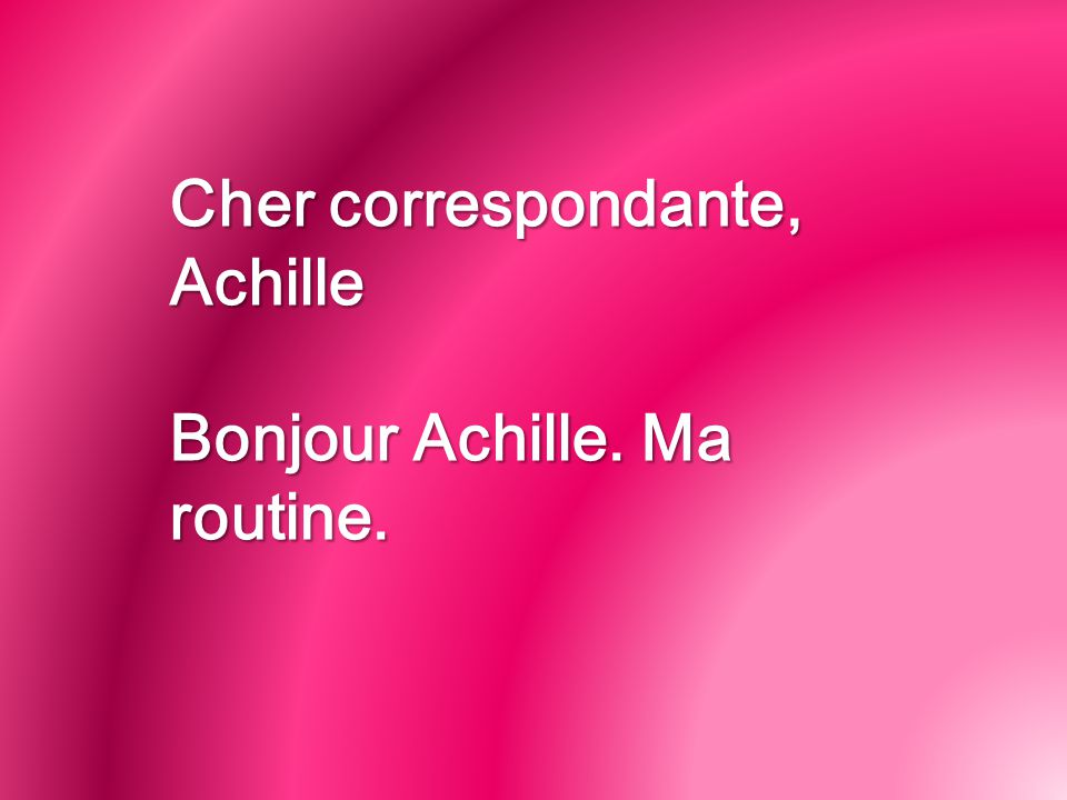 Cher correspondante, Achille