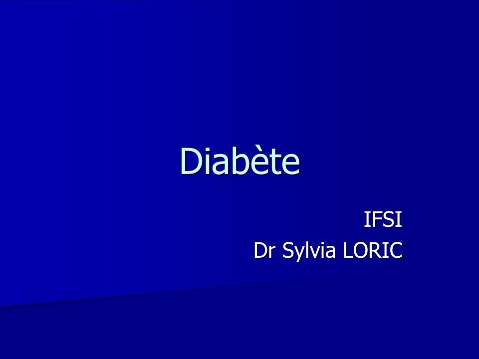 Diabète IFSI Dr Sylvia LORIC