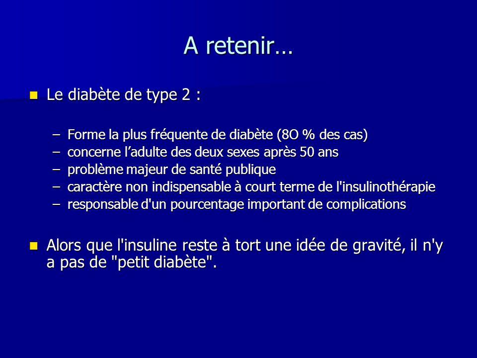 A retenir… Le diabète de type 2 :