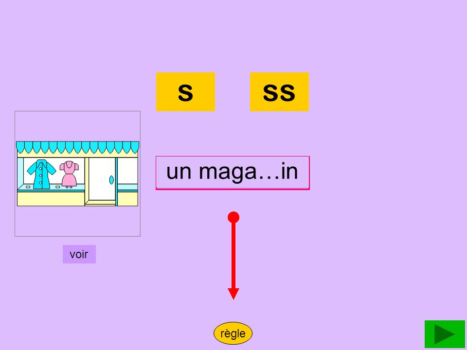 magasin s ss un maga…in un magasin voir règle
