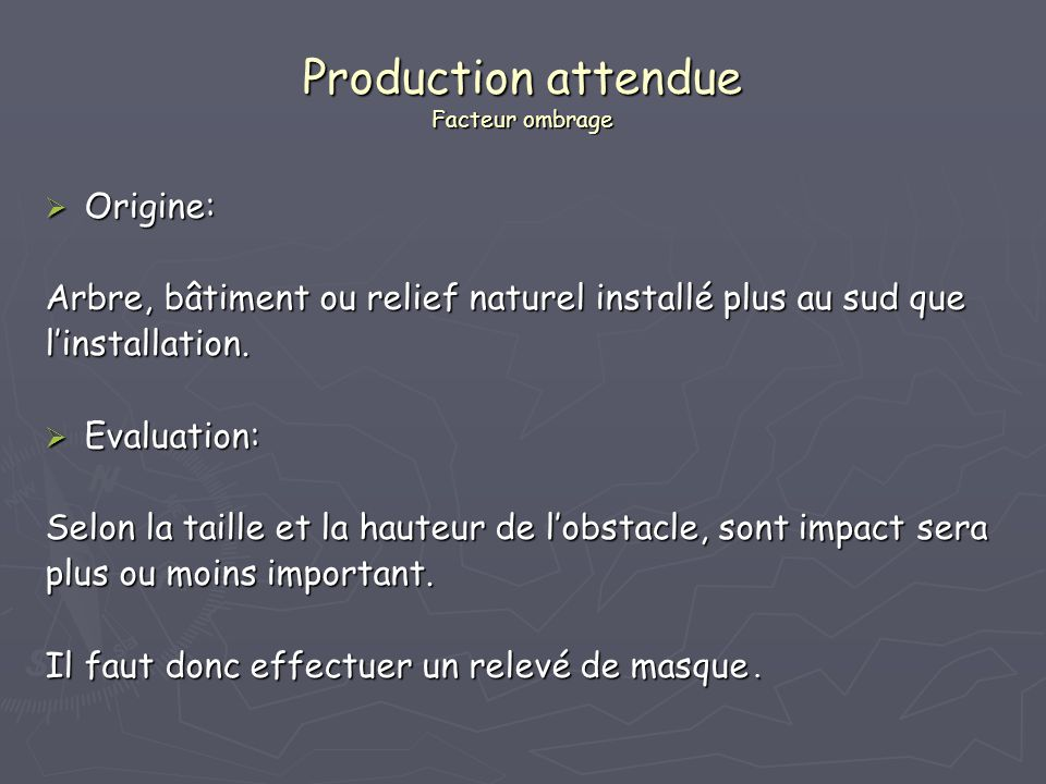 Production attendue Facteur ombrage