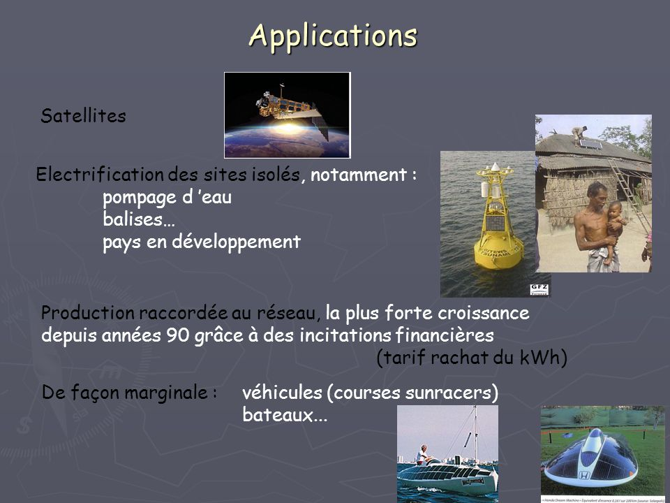 Applications Satellites Electrification des sites isolés, notamment :