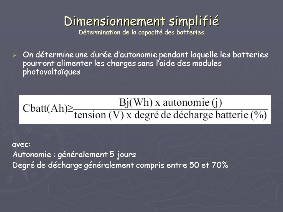 Dimensionnement simplifié Détermination de la capacité des batteries