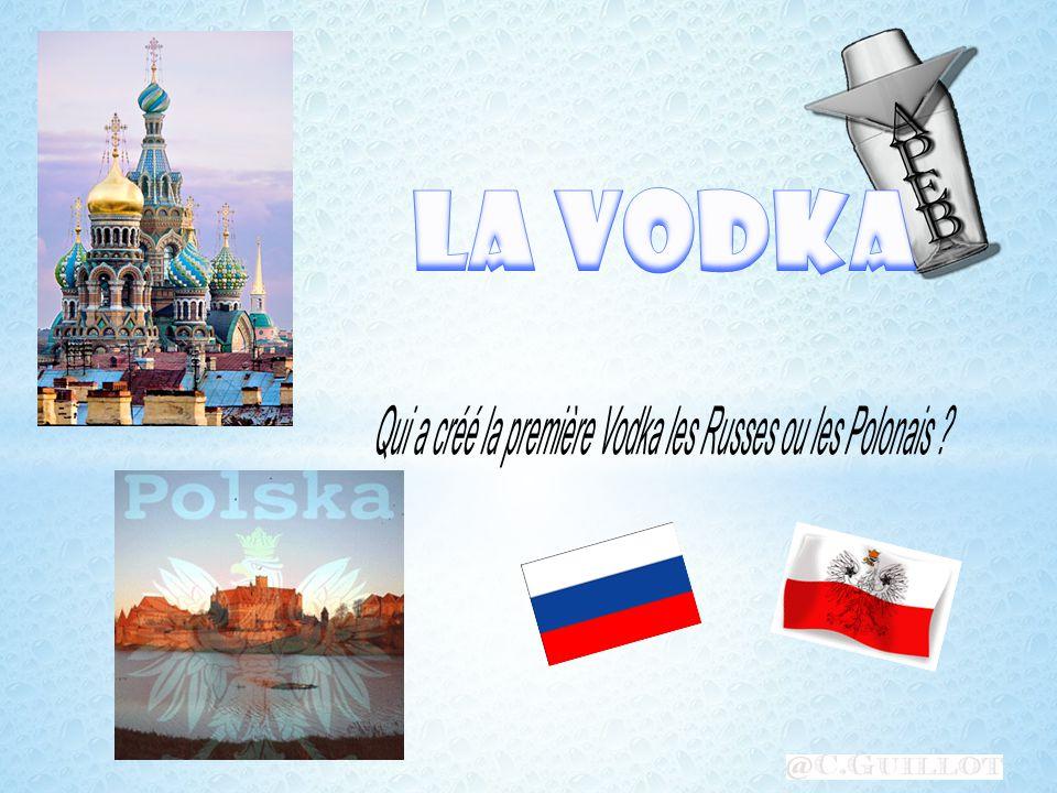 Qui a créé la première Vodka les Russes ou les Polonais