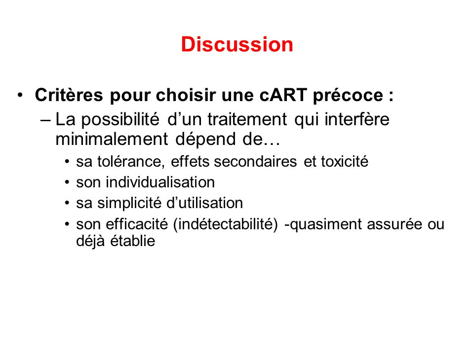 Discussion Critères pour choisir une cART précoce :