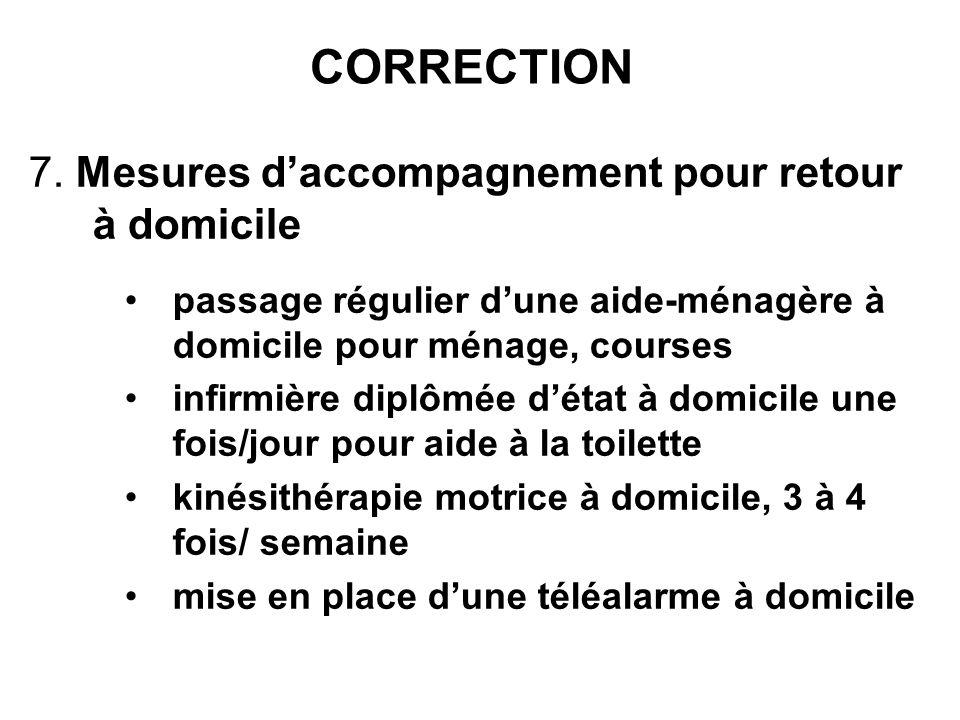 CORRECTION 7. Mesures d'accompagnement pour retour à domicile