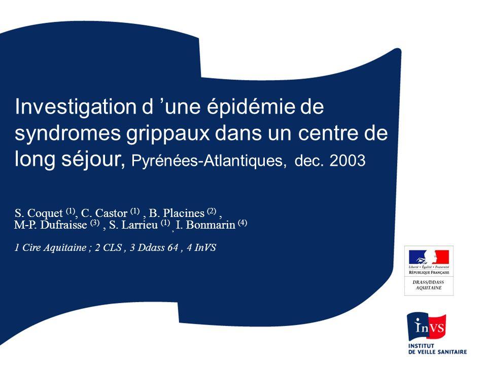 Investigation d 'une épidémie de syndromes grippaux dans un centre de long séjour, Pyrénées-Atlantiques, dec. 2003