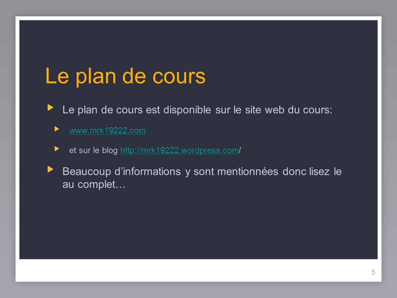 Le plan de coursLe plan de cours est disponible sur le site web du cours: www.mrk19222.com. et sur le blog http://mrk19222.wordpress.com/