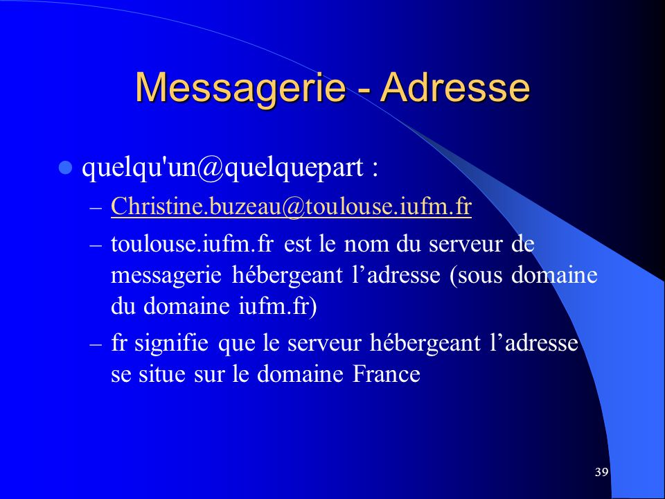 Messagerie - Adresse quelqu un@quelquepart :