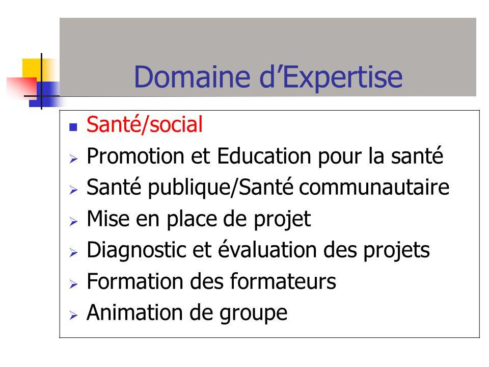 Domaine d'Expertise Santé/social Promotion et Education pour la santé