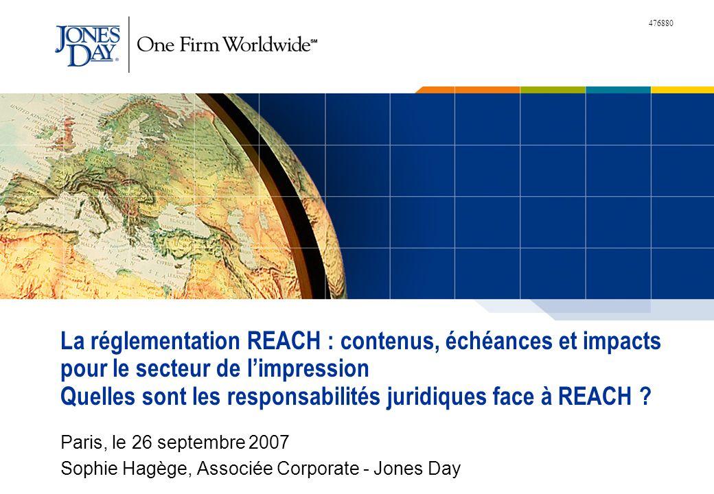 La réglementation REACH : contenus, échéances et impacts pour le secteur de l'impression Quelles sont les responsabilités juridiques face à REACH