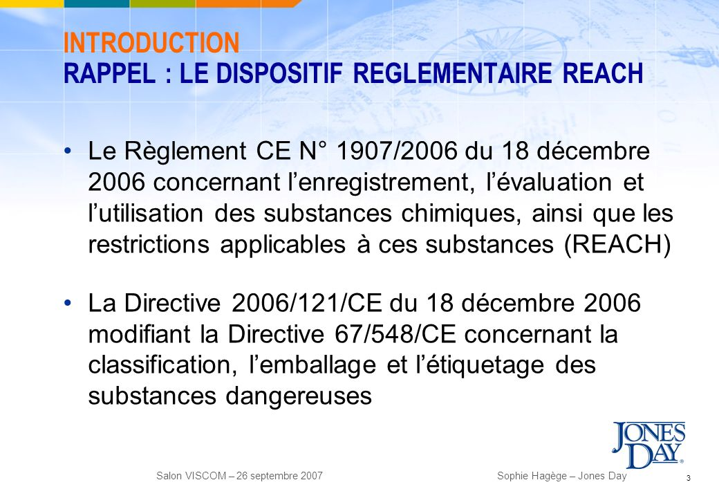INTRODUCTION RAPPEL : LE DISPOSITIF REGLEMENTAIRE REACH