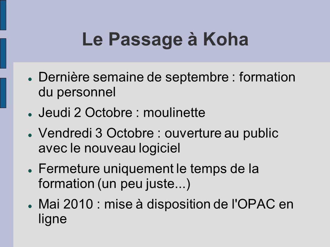 Le Passage à Koha Dernière semaine de septembre : formation du personnel. Jeudi 2 Octobre : moulinette.