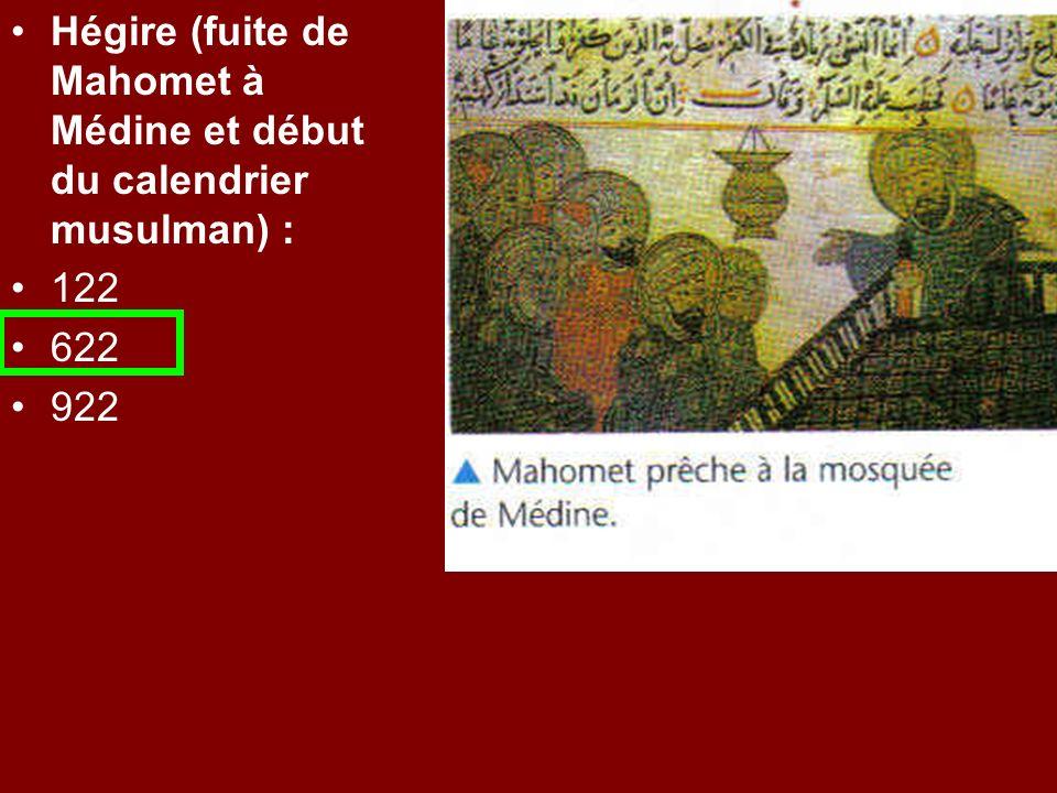 Hégire (fuite de Mahomet à Médine et début du calendrier musulman) :