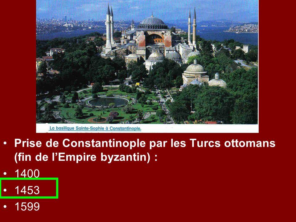 Prise de Constantinople par les Turcs ottomans (fin de l'Empire byzantin) :