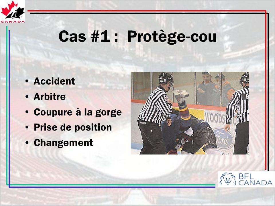 Cas #1 : Protège-cou Accident Arbitre Coupure à la gorge