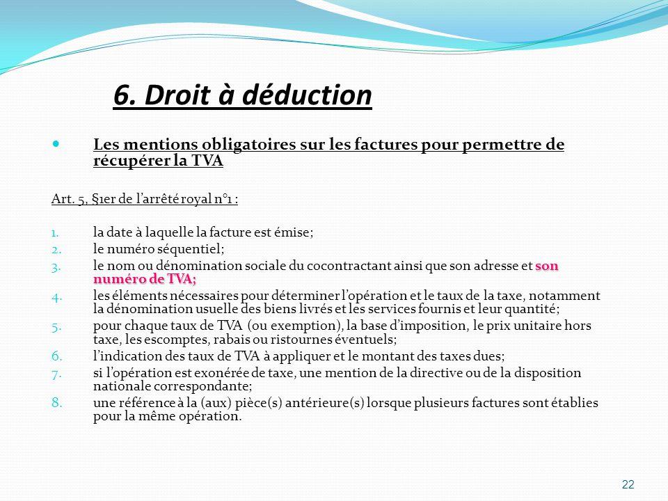 6. Droit à déduction Les mentions obligatoires sur les factures pour permettre de récupérer la TVA.
