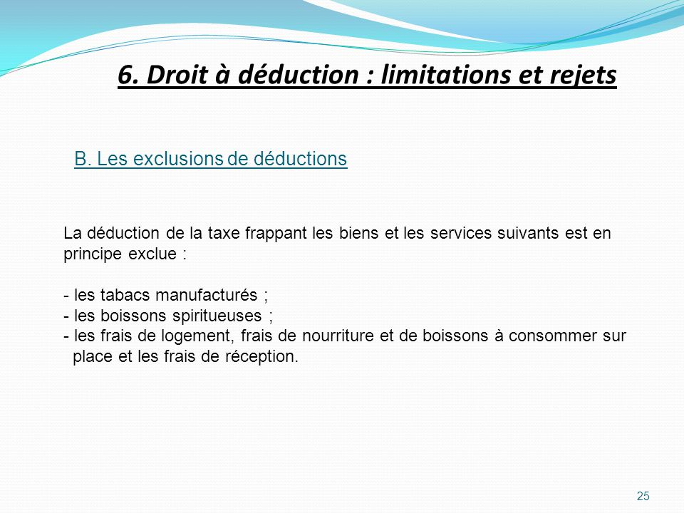 6. Droit à déduction : limitations et rejets
