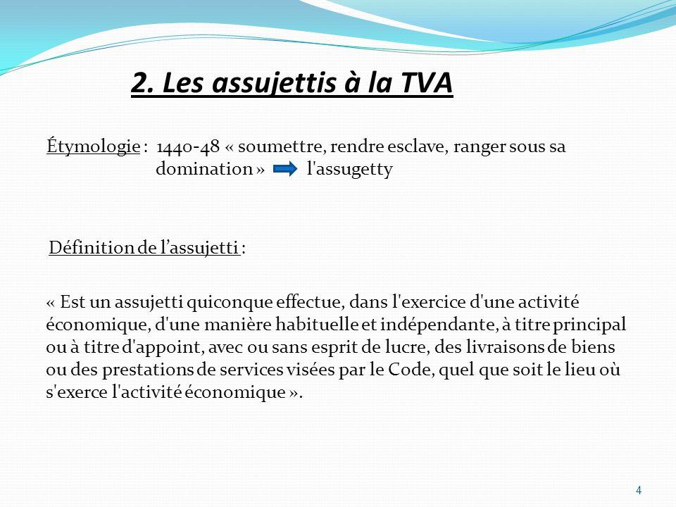 2. Les assujettis à la TVA