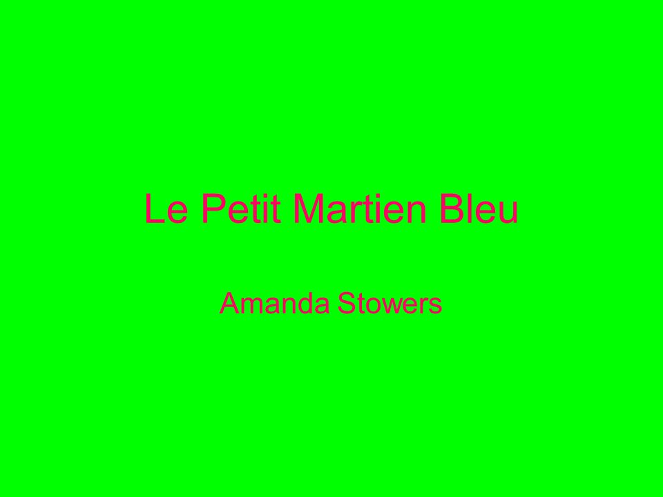 Le Petit Martien Bleu Amanda Stowers The Little Blue Martian