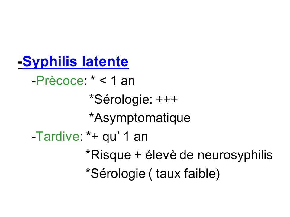 *Risque + élevè de neurosyphilis