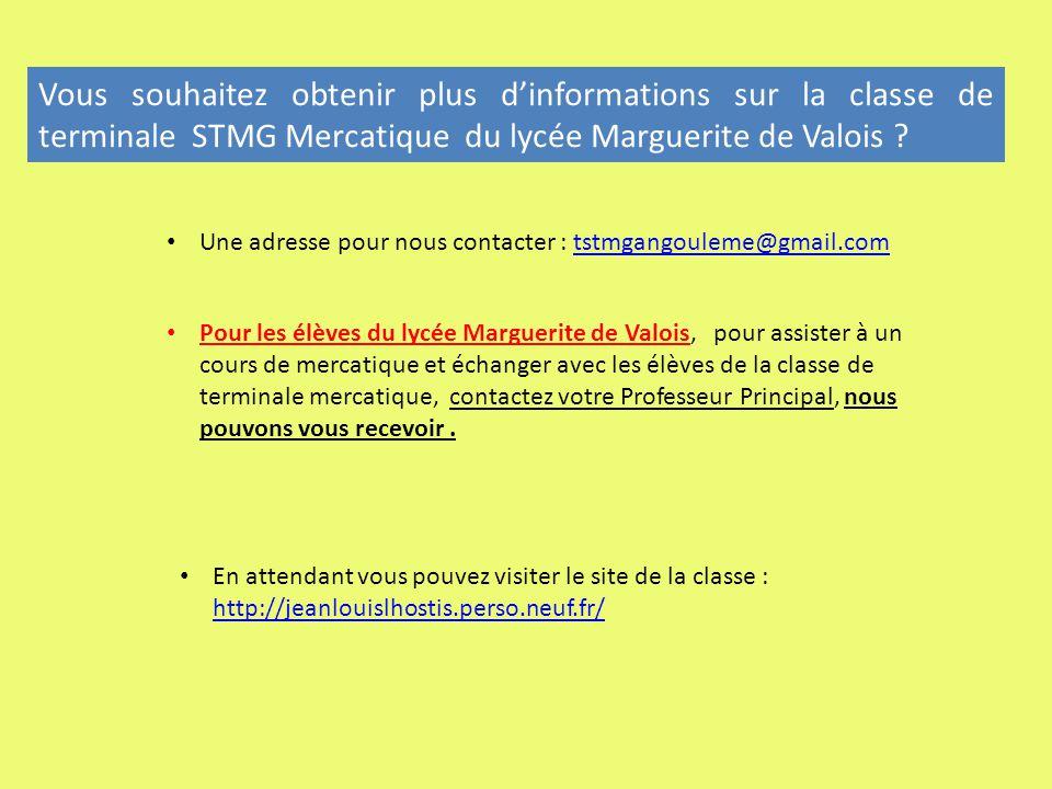 Vous souhaitez obtenir plus d'informations sur la classe de terminale STMG Mercatique du lycée Marguerite de Valois