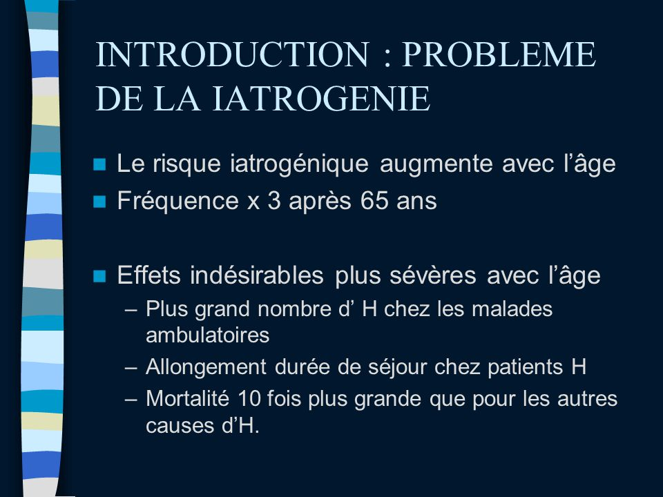 INTRODUCTION : PROBLEME DE LA IATROGENIE