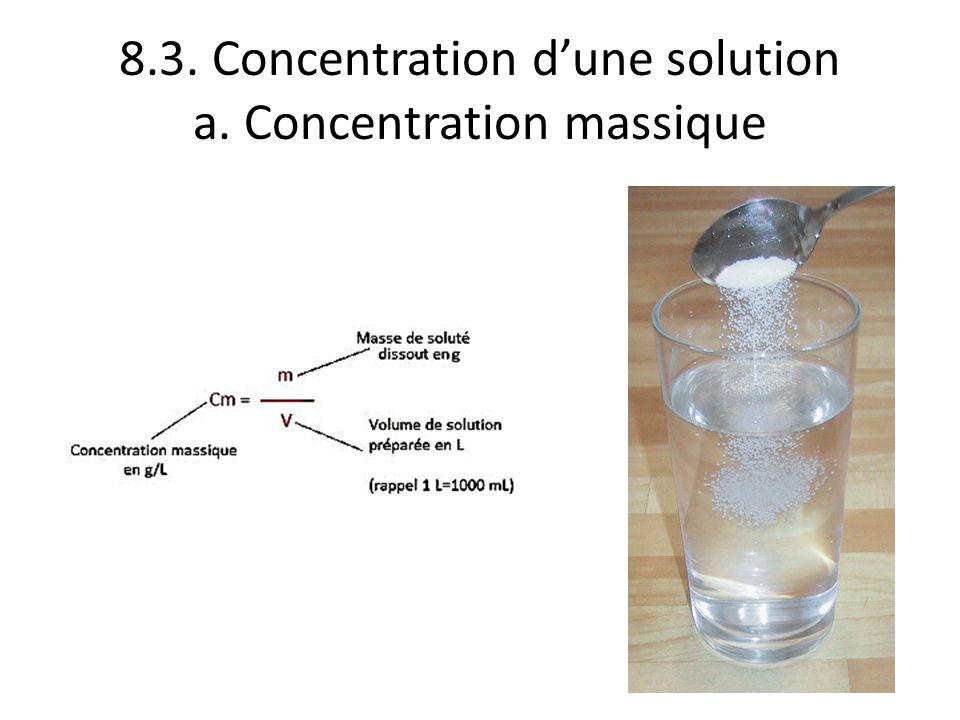 8.3. Concentration d'une solution a. Concentration massique