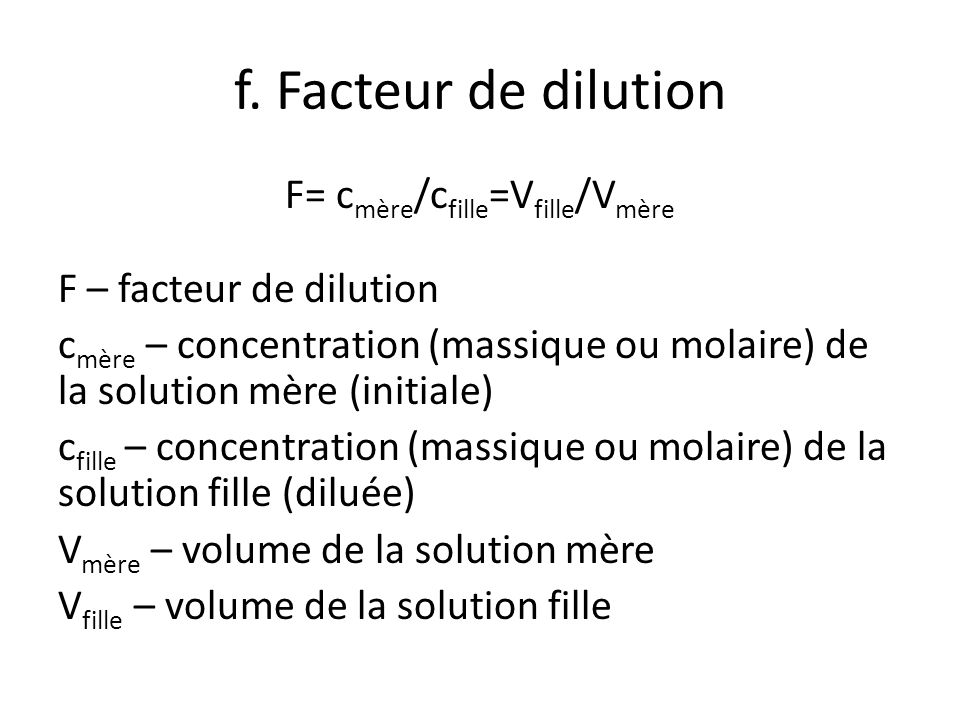 f. Facteur de dilution