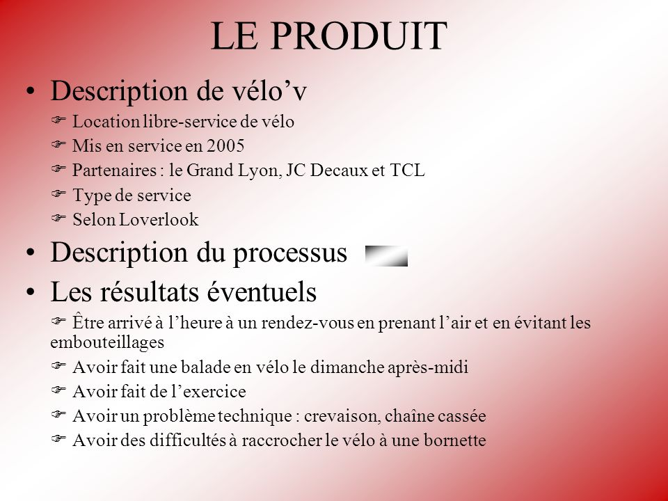 LE PRODUIT Description de vélo'v Description du processus