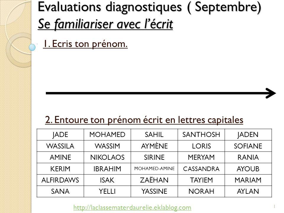 Evaluations diagnostiques ( Septembre) Se familiariser avec l'écrit