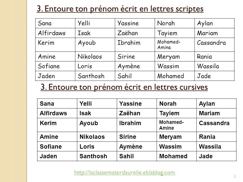 3. Entoure ton prénom écrit en lettres scriptes