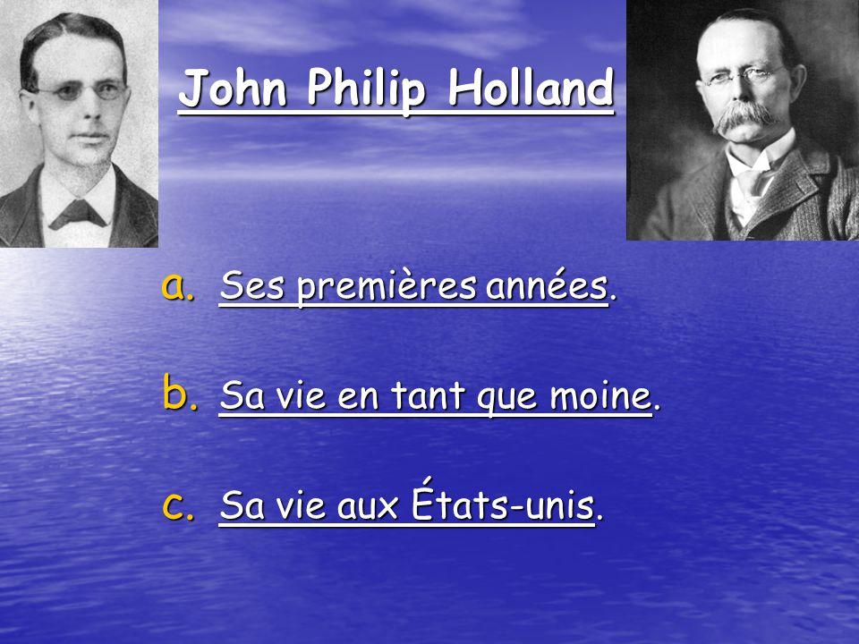 John Philip Holland Ses premières années. Sa vie en tant que moine.