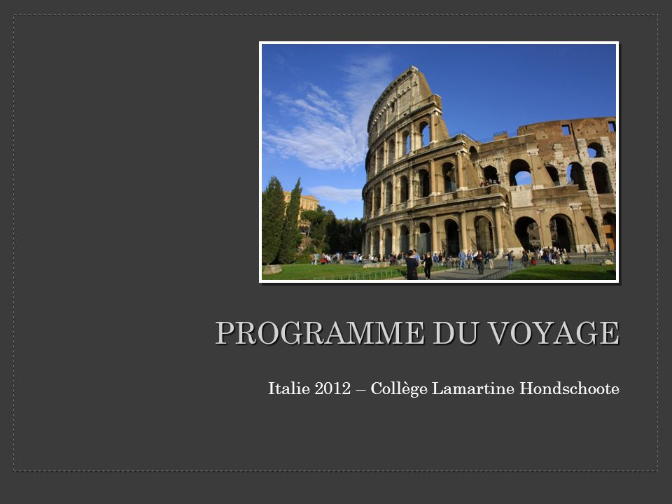 PROGRAMME DU VOYAGE Italie 2012 – Collège Lamartine Hondschoote 1