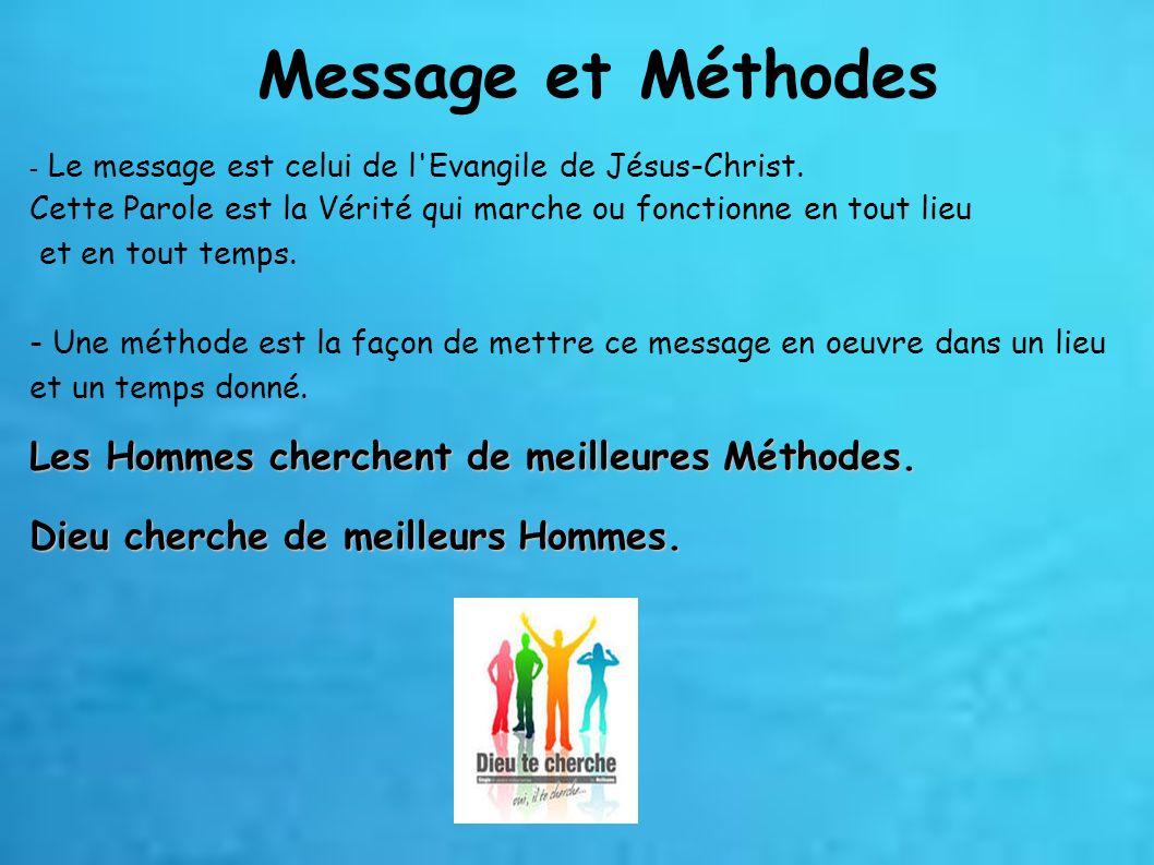 Message et Méthodes Les Hommes cherchent de meilleures Méthodes.