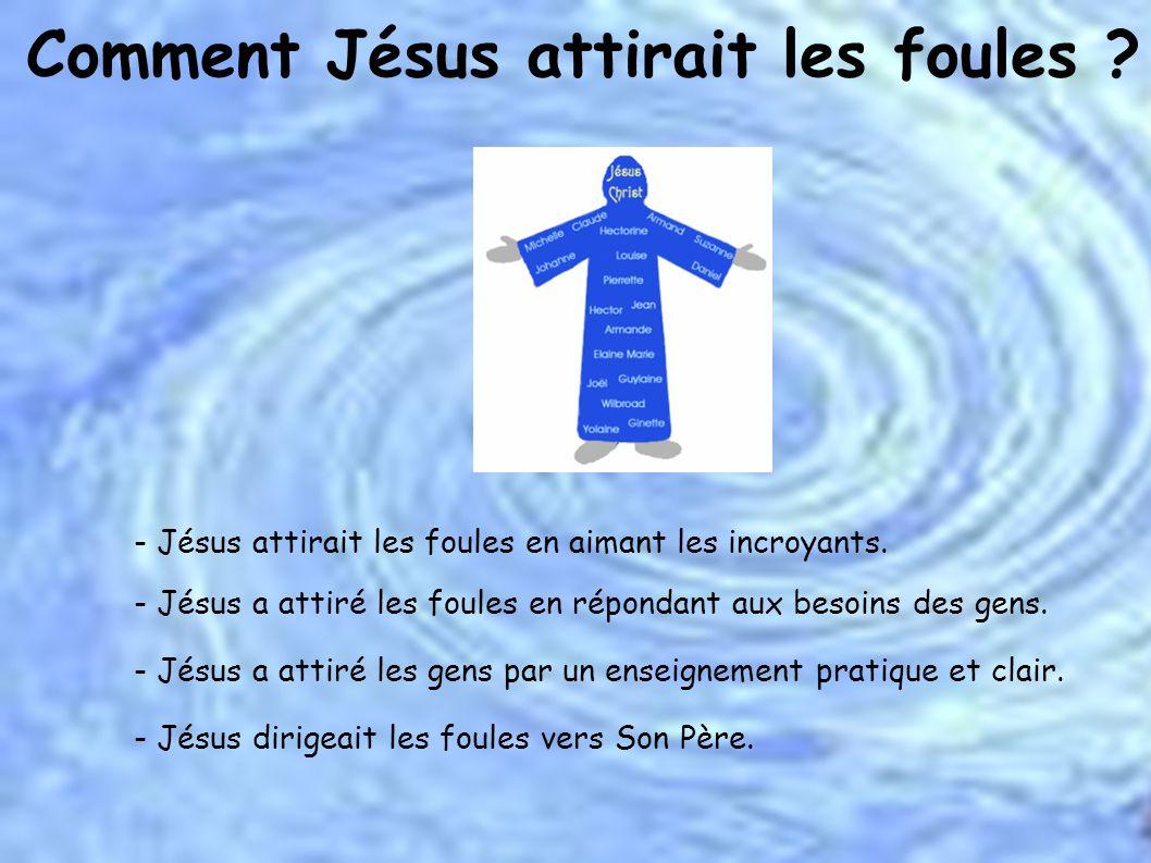 Comment Jésus attirait les foules