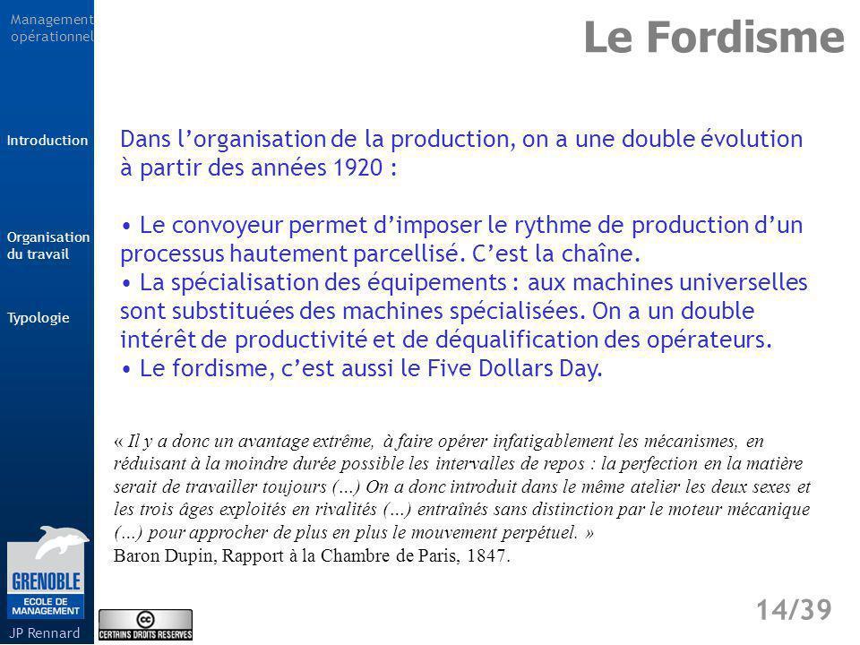 Le Fordisme Dans l'organisation de la production, on a une double évolution à partir des années 1920 :