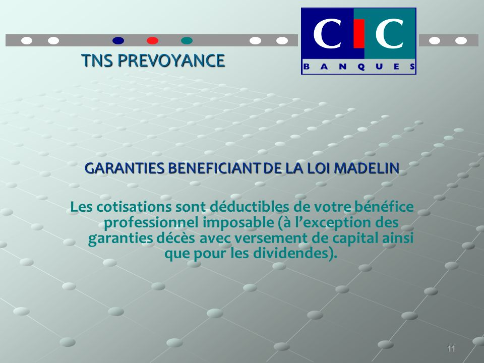 GARANTIES BENEFICIANT DE LA LOI MADELIN
