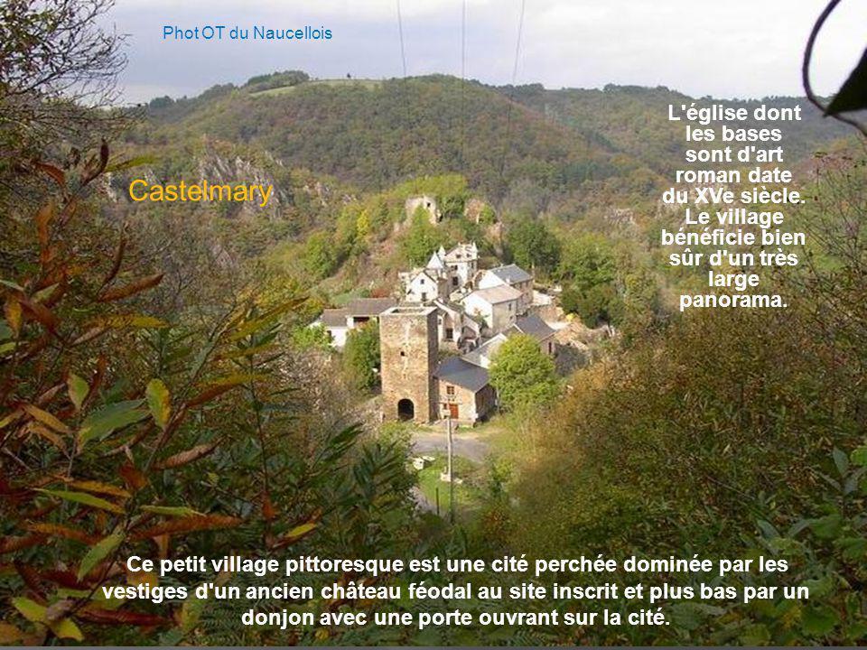 Phot OT du Naucellois L église dont les bases sont d art roman date du XVe siècle. Le village bénéficie bien sûr d un très large panorama.
