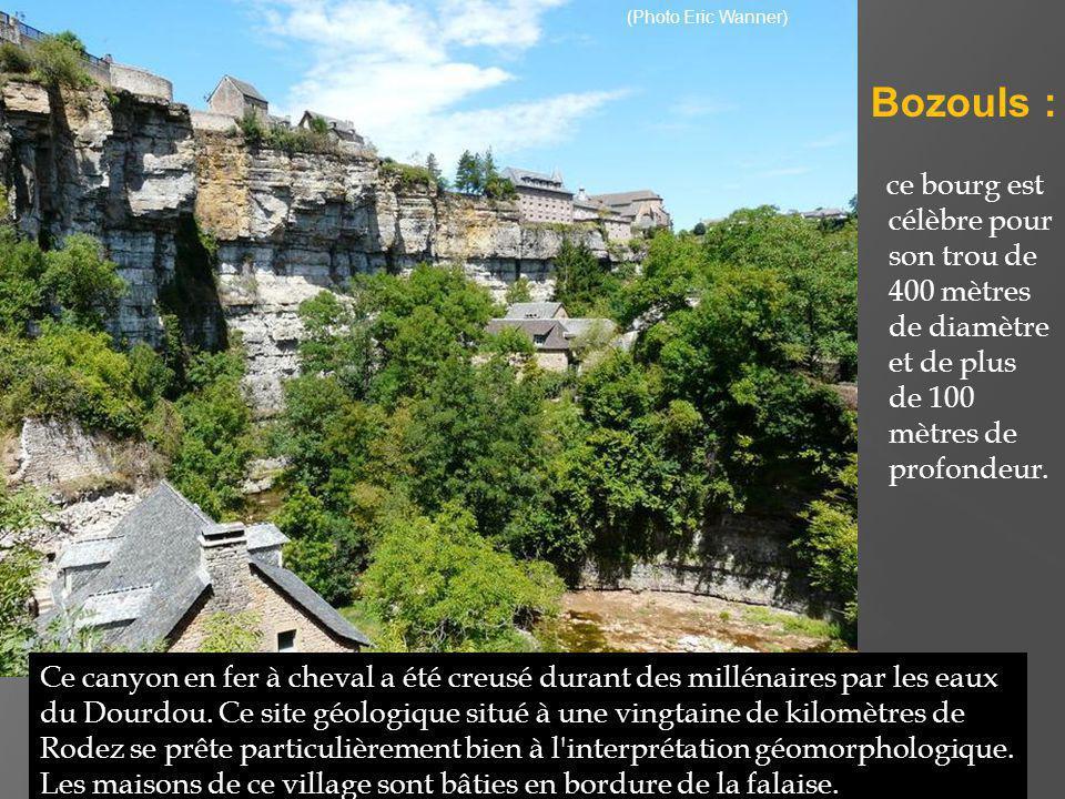 (Photo Eric Wanner) Bozouls : ce bourg est célèbre pour son trou de 400 mètres de diamètre et de plus de 100 mètres de profondeur.