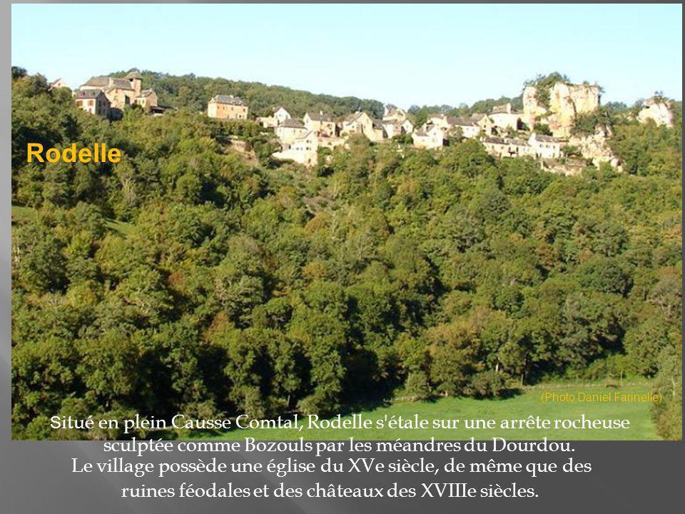 Rodelle Situé en plein Causse Comtal, Rodelle s étale sur une arrête rocheuse sculptée comme Bozouls par les méandres du Dourdou.