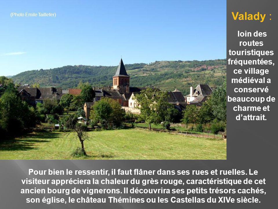 Valady : (Photo Emile Taillefer) loin des routes touristiques fréquentées, ce village médiéval a conservé beaucoup de charme et d'attrait.